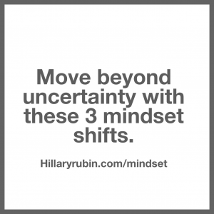 How to Shift Your Mindset Around Uncertainty to Create More Freedom In Your Business & Life (3 Mindset Shifts That Work…)