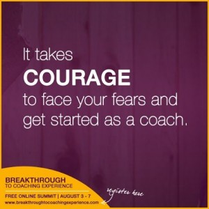 5 Essential Keys to Help You Handle FEAR and Get Started as a Coach