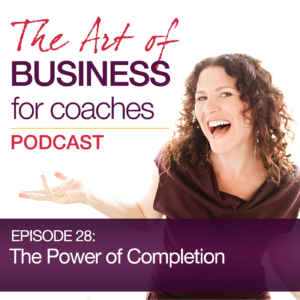Episode #28: The Power of Completion