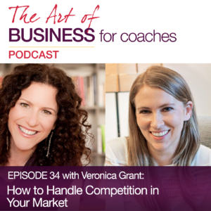 Episode #34 with Veronica Grant: How to Handle Competition in Your Market
