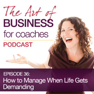 Episode #36: How to Manage When Life Gets Demanding and it Takes More Time to Meet Your Goals